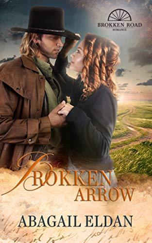 Brokken Arrow: A Novella (Brokken Road Romances Book 2)
