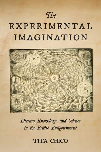 The Experimental Imagination: Literary Knowledge and Science in the British Enlightenment