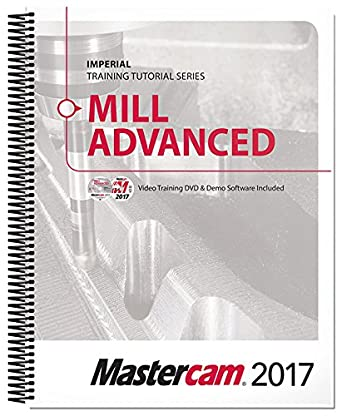 mastercam 2017 mill advanced training tutorial amazon com rh amazon com Mastercam Tool Paths Pictures Multi-Axis Mastercam