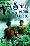 Spirit of the Pacific, Walter L. Williams, 1590213882