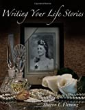 Writing Your Life Stories, Sharon Fleming, 1492302139