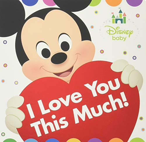 (Disney Baby I Love You This Much!)