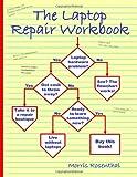 The Laptop Repair Workbook, Morris Rosenthal, 0972380159