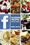 Facebook Recipes, Debbie Miller, 1492340332