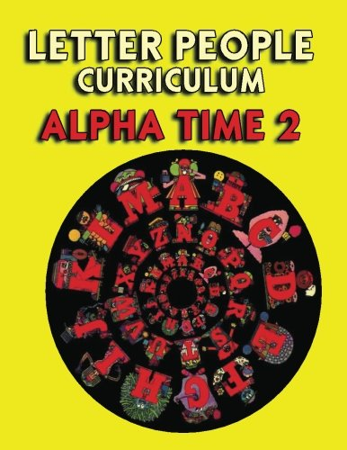 Letter People - Alpha Time 2 : Alpha One Teachers Curriculum (Volume 2)