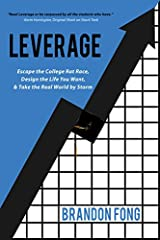 "Leverage is not a ""college survival guide"" nor does it have anything to do with partying, dating, or living with obnoxious roommates. This book focuses on solving the more daunting questions that creep into the mind of nearly ev..."