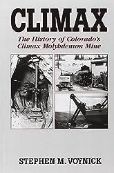 Climax: The History of Colorado's Climax Molybdenum Mine--Mountain Press Pub Co.