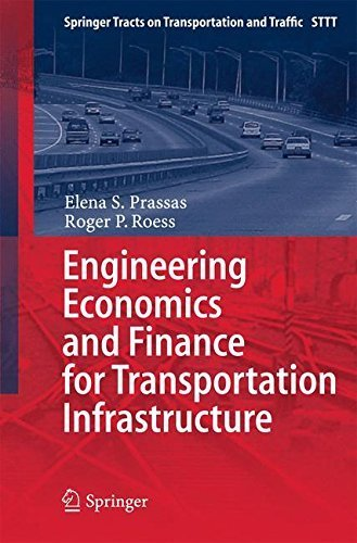 (Engineering Economics and Finance for Transportation Infrastructure (Springer Tracts on Transportation and Traffic) by Elena S. Prassas (2013-06-14))