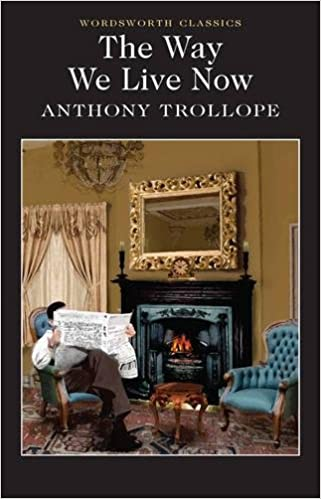 The Way We Live Now (Wordsworth Classics): Amazon.es: Anthony Trollope, Peter Merchant, Dr. Keith Carabine: Libros en idiomas extranjeros