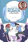 Roger et ses humains, tome 1 par Iov