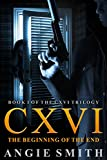 img - for CXVI The Beginning of the End: A gripping murder mystery and suspense thriller (CXVI BOOK 1) (CXVI Trilogy) book / textbook / text book