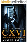 CXVI The Beginning of the End: A gripping murder mystery and suspense thriller (CXVI BOOK 1) (CXVI Trilogy) (English Edition)