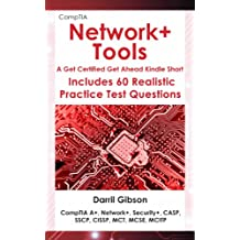 CompTIA Network+: Tools (A Get Certified Get Ahead Kindle Short)
