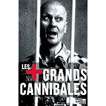 Les plus grands cannibales: Enquête sur l'un des plus grands tabous de notre société (Obscuria) (French Edition)