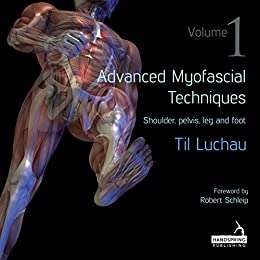 Advanced Myofascial Techniques: Volume 1 by [Luchau, Til]