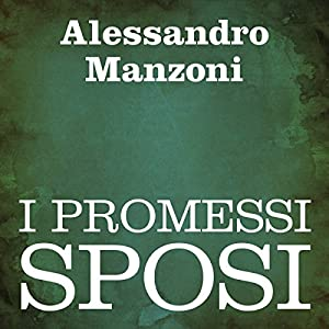I Promessi Sposi [The Betrothed] Audiobook