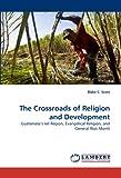 The Crossroads of Religion and Development, Blake C. Scott, 3844314970