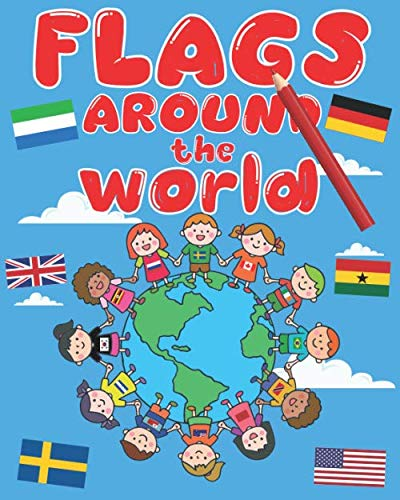 Flags Around The World Coloring Book: All country flags of the world coloring book, world flags coloring book for children, 190+ countries flags with fun facts about continents