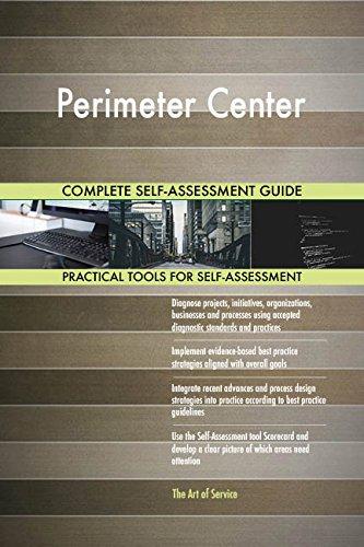 Perimeter Center All-Inclusive Self-Assessment - More than 690 Success Criteria, Instant Visual Insights, Comprehensive Spreadsheet Dashboard, Auto-Prioritized for Quick Results