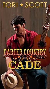 Cade (Carter Country Book 1) by [Scott, Tori]