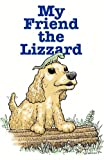 My Friend the Lizzard, Pastor Clarence Welch, 1613799578