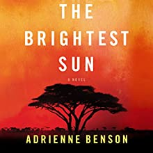 The Brightest Sun Audiobook by Adrienne Benson Narrated by Rachel Fulginiti