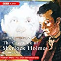 The Casebook of Sherlock Holmes: Volume One (Dramatised) Radio/TV von Sir Arthur Conan Doyle Gesprochen von:  full cast