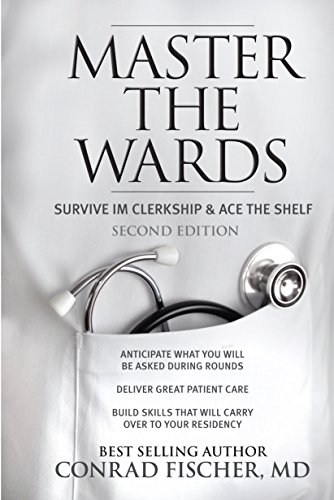 Master the Wards: Survive IM Clerkship and Ace the Shelf (Master the Boards) Pdf