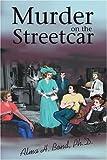 Murder on the Streetcar, Alma Bond, 0595312071