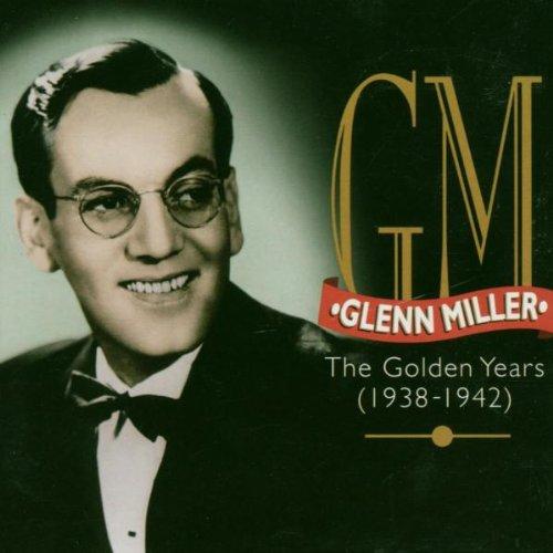 GLENN MILLER - The Golden Years (1938-1942) - Zortam Music
