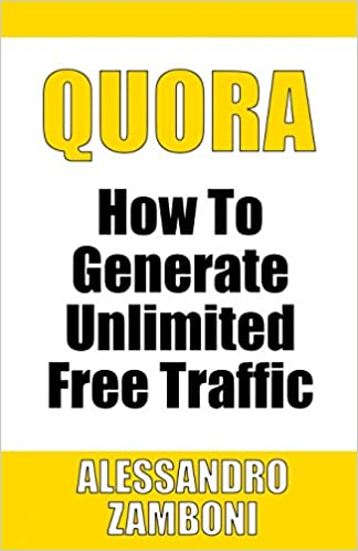 Quora: How to Generate Unlimited Traffic: Volume 1 Internet Marketing Trainings: Amazon.es: Alessandro Zamboni: Libros en idiomas extranjeros