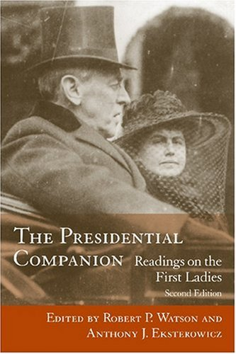 The Presidential Companion: Readings on the First Ladies (Non Series) (South Carolina President Series)