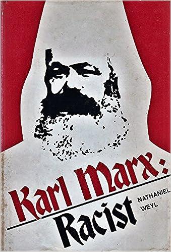 Karl Marx, racist: Weyl, Nathaniel: 9780870004483: Amazon.com: Books