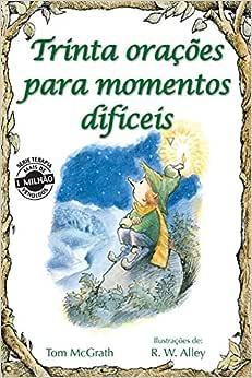 Trinta Orações Para Momentos Difíceis (Volume 55)