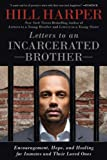 Letters to an Incarcerated Brother, Hill Harper, 1592408710
