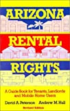 Arizona Rental Rights: A Guide Book for Tenants, Landlords and Mobile Home Users (Arizona and the Southwest) by David A. Peterson (2003-06-01)