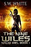 The Nine Wiles (Ninja Girl) by  S. W. White in stock, buy online here