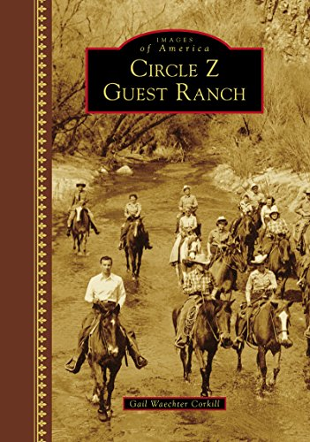 Circle Z Guest Ranch (Images of America)