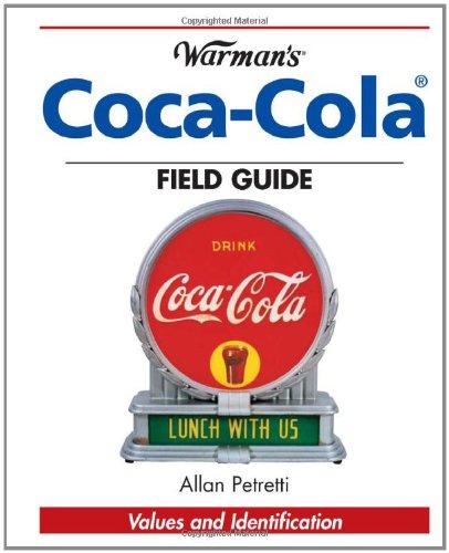 Warman's Coca-Cola Field Guide: Values and Identification (Warman's Field Guide)