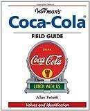 Warman's Coca-Cola Field Guide: Values and