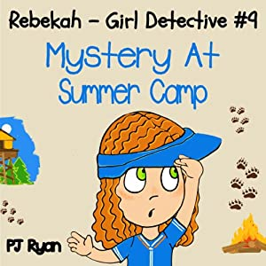 Rebekah - Girl Detective #9: Mystery at Summer Camp Audiobook