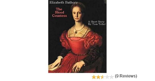 Amazon elizabeth bathory the blood countess ebook tom amazon elizabeth bathory the blood countess ebook tom teller kindle store fandeluxe Document