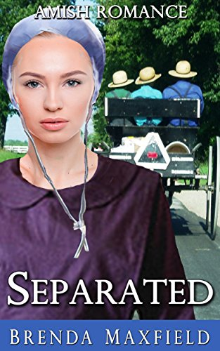 Amish Romance: Separated (Ruby's Story Book 1) by [Maxfield, Brenda ]