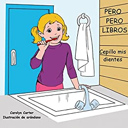 Cepillo mis dientes: PERO PERO LIBROS (Spanish Edition) by [Carter, Carolyn