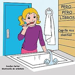 Amazon.com: Cepillo mis dientes: PERO PERO LIBROS (Spanish ...