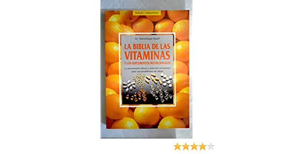 LA Biblia De Las Vitaminas: Dominique Rueff: 9788427019287: Amazon.com: Books