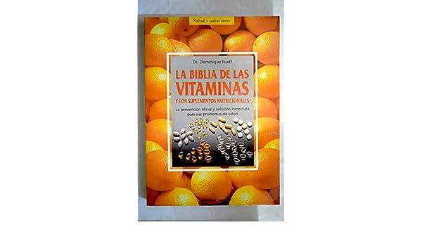 La biblia de las vitaminas: Amazon.es: Dominique Rueff: Libros en idiomas extranjeros