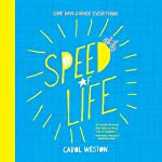 Speed of Life | Carol Weston