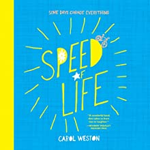Speed of Life Audiobook by Carol Weston Narrated by Kristin Condon