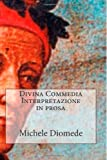 Divina Commedia Interpretazione in Prosa, Michele Diomede, 1494311100